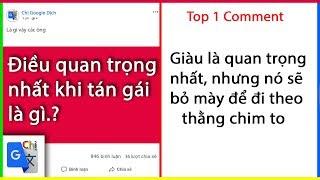 Top Comment P4: Điều quan trọng nhất khi đi tán gái là gì - Chị Google Dịch