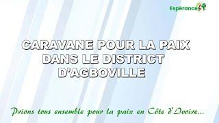 CARAVANE POUR LA PAIX DANS LE DISTRICT AGBOVILLE