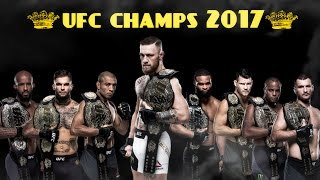 The UFC Champions Of Early 2017