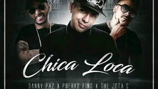 Danny Paz Ft Puerko Fino Ft The Jota C - Chica loca ( Remake Moombahtom ) - Nuevo 2017