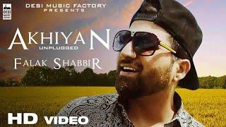Akhiyan Unplugged  Falak Shabbir