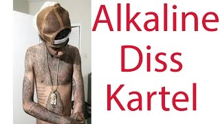 Alkaline diss kartel Its all self defence talks bounty and foota hype!!! January 2015
