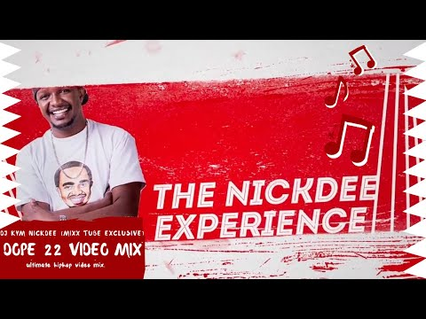DOPE 22 VIDEO MIX DJ KYM NICKDEE NEW 2019 JAN (MIXX TUBE EXCLUSIVE)