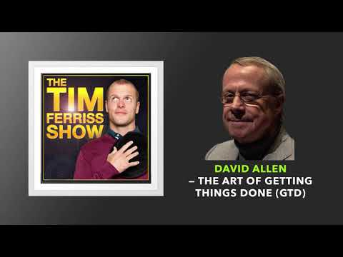David Allen — The Art of Getting Things Done (GTD)   The Tim ...