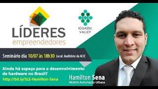 Hamilton Sena – MOBHIS – Líderes Empreendedores – Iguassu Valley