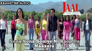 Sona Sona Soniye Ni Roop Da Nazaara - Jaal The Trap Full Video Song *HD*