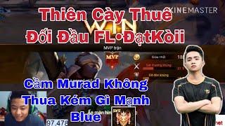 Thiên Cày Thuê Đối Đầu AT•ĐạtKòii Cầm Murad Múa Không Thua kém gì Mạnh Blue ! Thách Đấu