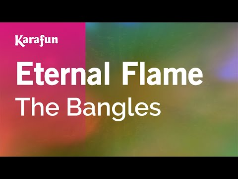 , title : 'Karaoke Eternal Flame - The Bangles *'