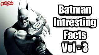 Batman Interesting Facts in Tamil Vol - 3