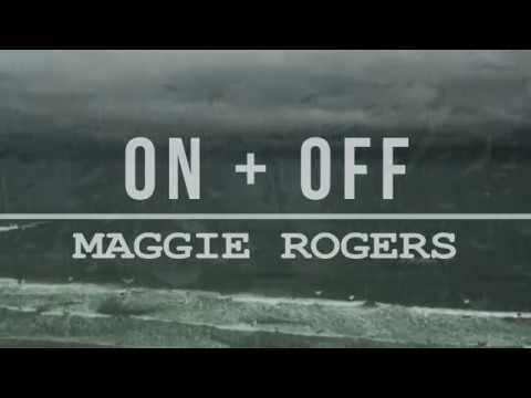 Maggie Rogers - On + Off (with Lyrics)