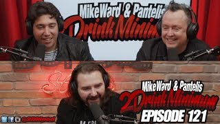 2 Drink Minimum - Episode 121