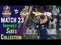 watch Quetta Gladiators  Sixes | Quetta Gladiators Vs Peshawar Zalmi  | Match 23 | 10 March | HBL PSL 2018
