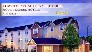 TownePlace Suites Mt. Laurel - Mount Laurel Hotels, New Jersey
