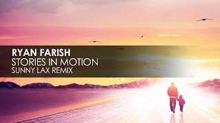 Ryan Farish - Stories In Motion (Sunny Lax Remix)