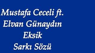 Mustafa Cececli Ft. Elvan Günaydın - Eksik | Şarkı Sözü | Şarkı Defteri