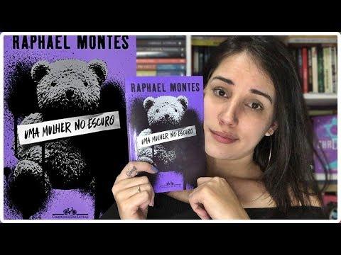 TEMAS PESADOS EM UMA MULHER NO ESCURO - RAPHAEL MONTES || Jéssica Lopes