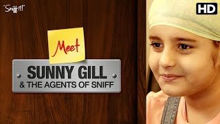 Sniff | Meet Sunny Gill & Agents of Sniff
