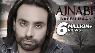 Babbu Maan - Ajnabi ( Full Audio ) | Latest Punjabi Songs