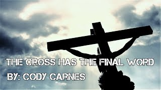 Cody Carnes - The Cross Has the Final Word (Live) Lyric Video