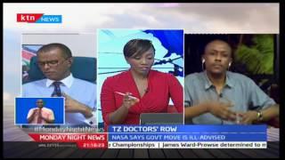 Monday Night News: Tanzanian Doctors Row - with Philip Murgor and Mutula Kilonzo Jr.