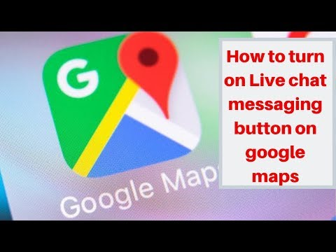 How to turn on Live chat messaging button on google maps 2019