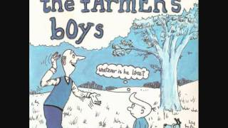 Whatever Is He Like by The Farmers Boys