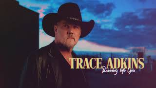 Trace Adkins Running Into You