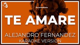 Alejandro Fernandez   Te Amare (Karaoke)