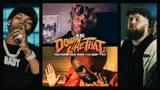 Ksi Down Like That Feat Rick Ross Lil Baby  S X