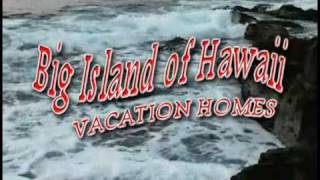 preview picture of video 'Big Island Hawaii Vacation Homes'