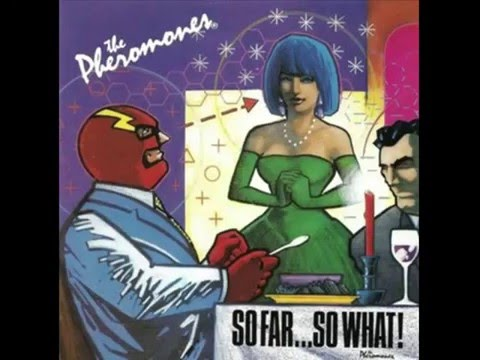 """So Far... So What !"" By The Pheromones (whole Album) Mp3"