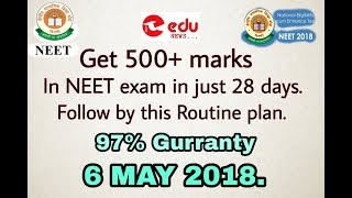 Get 500+ marks in {NEET} 6MAY in just 28 days gurrantee(STUDY PLAN)
