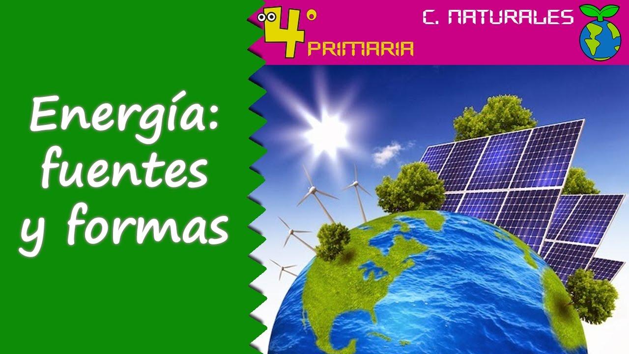 Ciencias de la Naturaleza. 4º Primaria. Tema 6. La energía, formas y fuentes