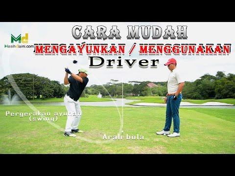 Video cara mudah mengayunkan/menggunakan driver stick golf
