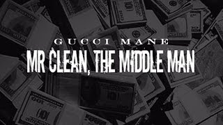 Gucci Mane - Intro (Mr. Clean, The Middle Man)