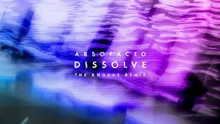 Absofacto Dissolve The Knocks Remix