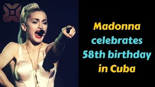 Madonna celebrates 58th birthday in Cuba -  Breaking News Today USA