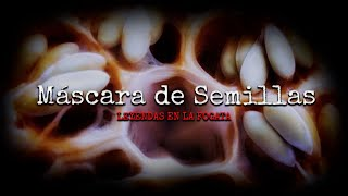 La mascara de semillas