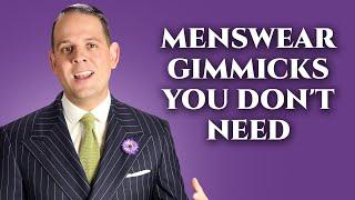 10 Menswear Gimmicks You Dont Need