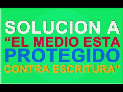 Solucion a El medio esta protegido contra escritura.