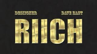 """DESIIGNER x DAVE EAST """"Riich"""" (OFFICIAL AUDIO)"""