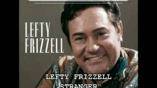 "LEFTY FRIZZELL - ""STRANGER"""