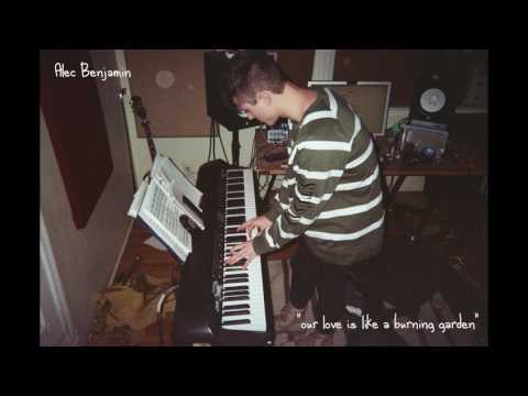Our Love Is Like A Burning Garden Lyrics – Alec Benjamin