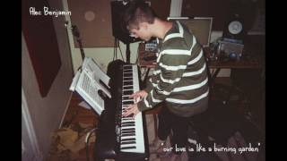 """Alec Benjamin   """"Our Love Is Like A Burning Garden"""" (Demo)"""