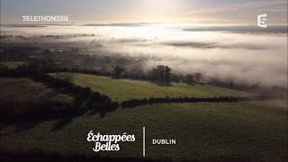 Dublin, LIrlande Au Coeur - Échappées Belles