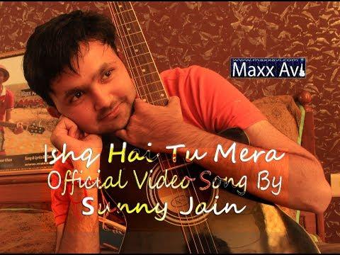 Ishq hai tu Mera by Sunny Jain