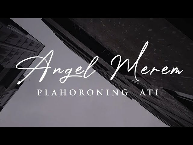 ANGEL MEREM - Plahoroning Ati (Official Lyrics Video)