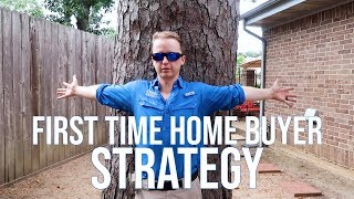 First Time Home Buyer Strategy