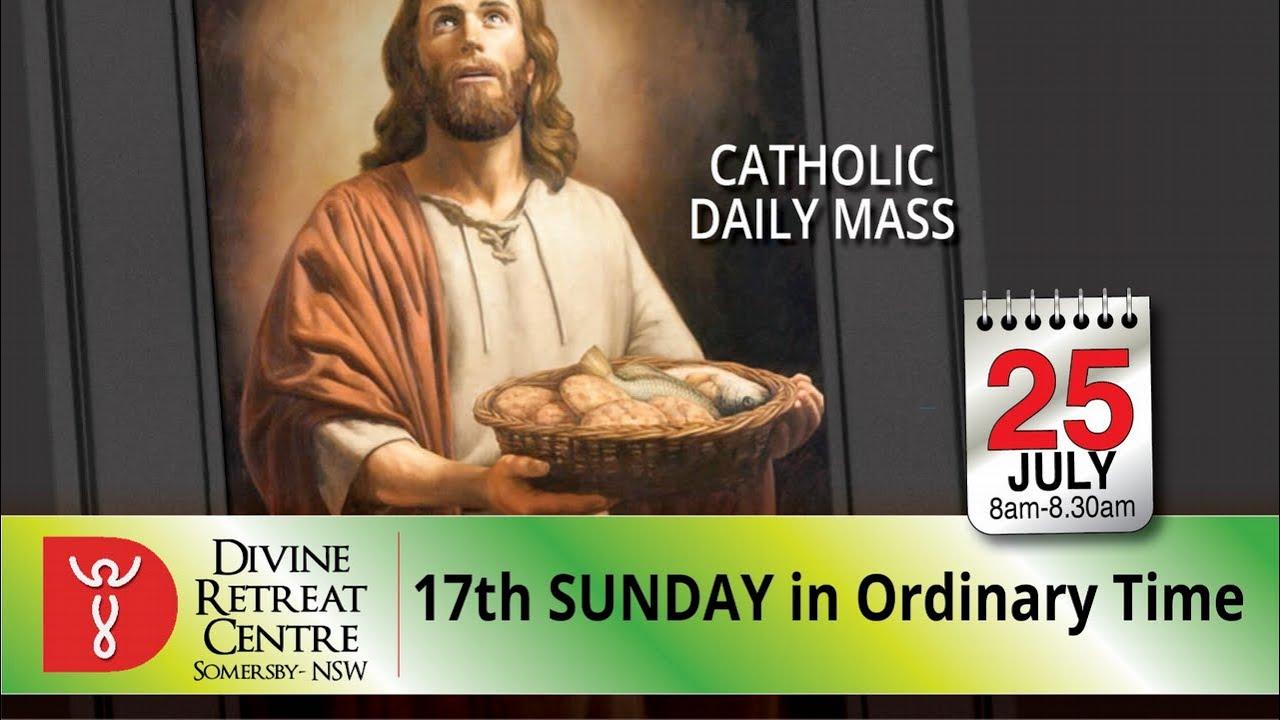 Catholic Mass Online 25th July 2021 – 17th Sunday of Ordinary Time