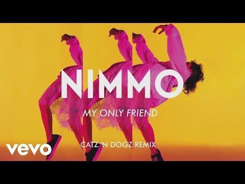 Nimmo My Only Friend Catz N Dogz Remix Audio